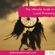 The Ultimate Guide to Lucid Dreaming