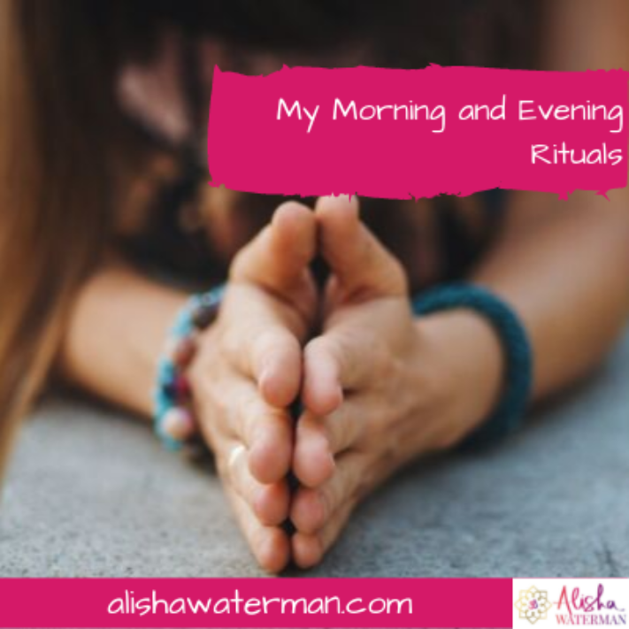 My Morning and Evening Rituals