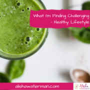 What I'm Finding Challenging – Healthy Lifestyle
