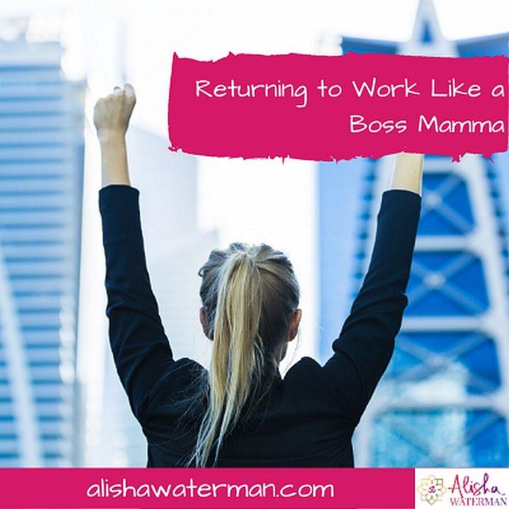 Returning to Work Like a Boss Mamma